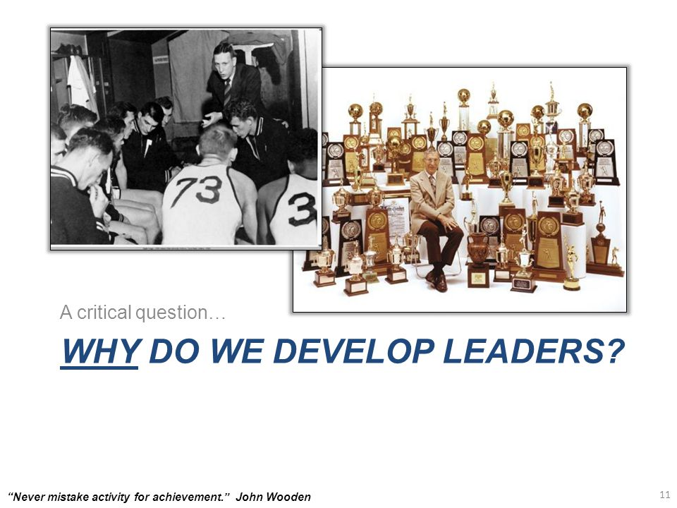 WHY DO WE DEVELOP LEADERS.