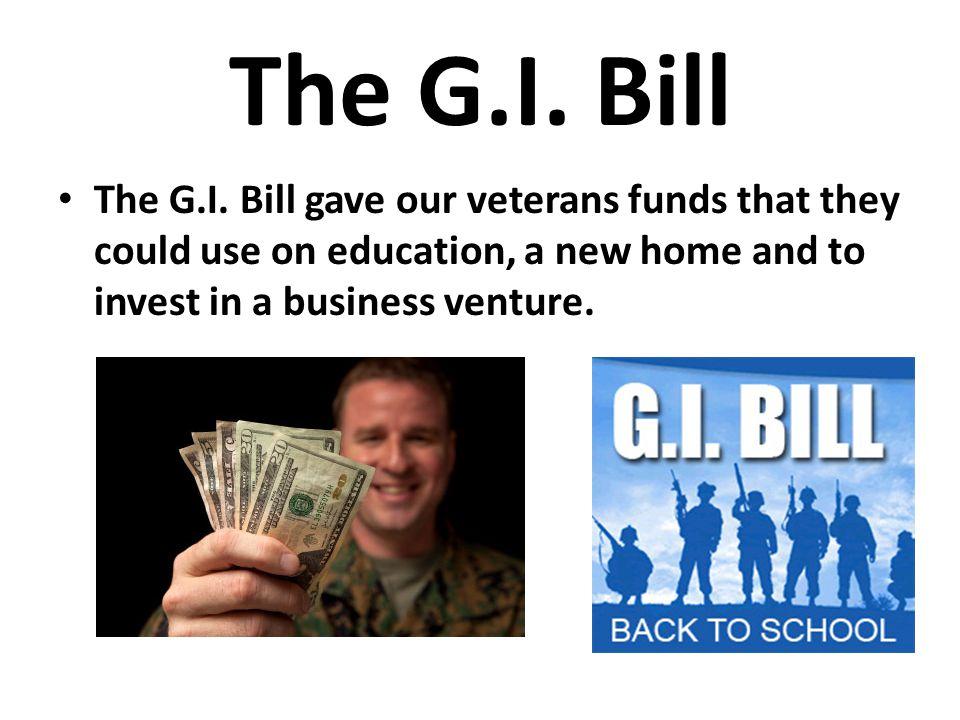 The G.I. Bill The G.I.