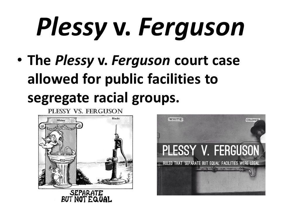 Plessy v. Ferguson The Plessy v.