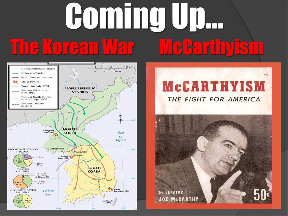 Coming Up… The Korean War McCarthyism