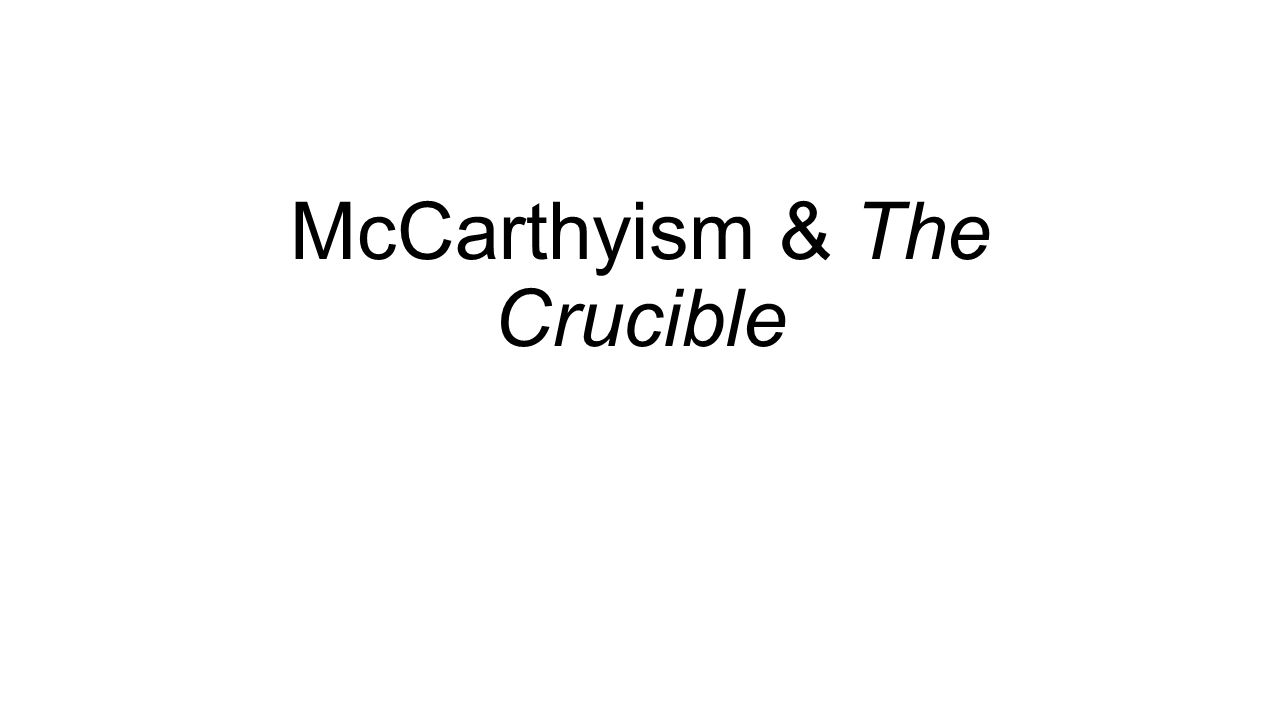 McCarthyism & The Crucible