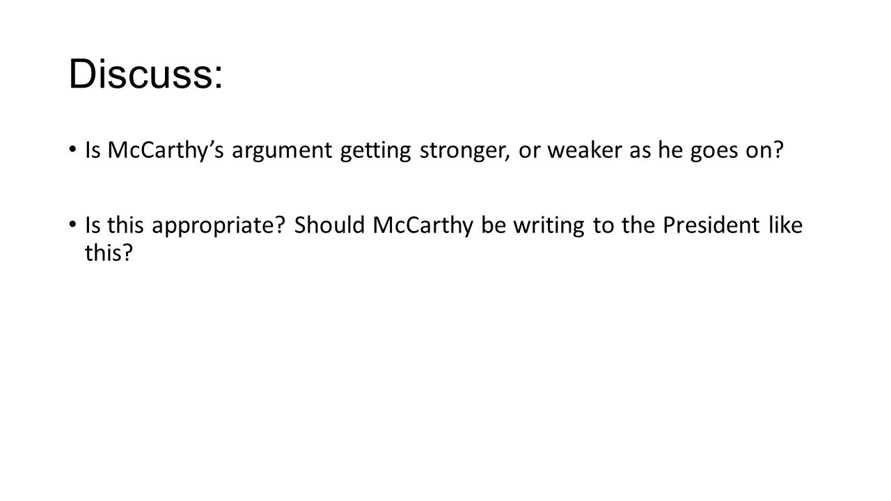 Discuss: Is McCarthy's argument getting stronger, or weaker as he goes on.