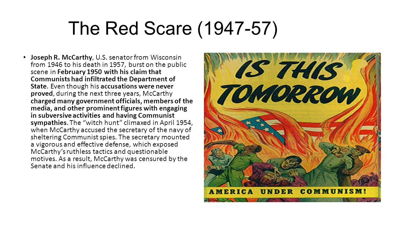 The Red Scare (1947-57) Joseph R. McCarthy, U.S.