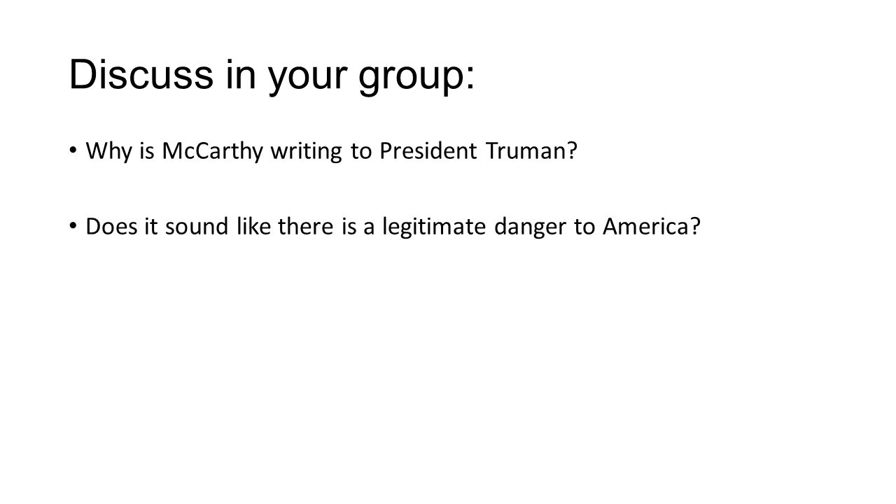 Discuss in your group: Why is McCarthy writing to President Truman.