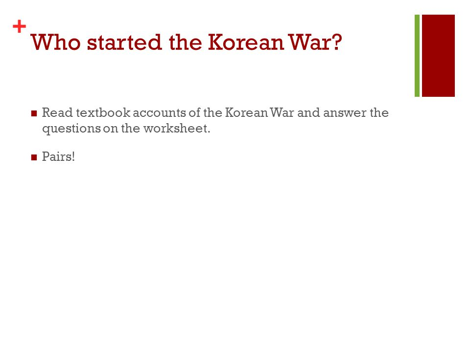 + Who started the Korean War.