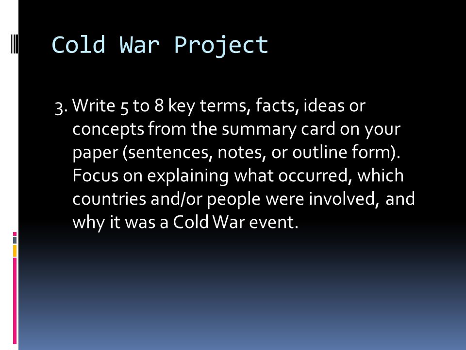 Cold War Project 4.Repeat steps 1, 2, and 3 for all 22 summary cards 5.