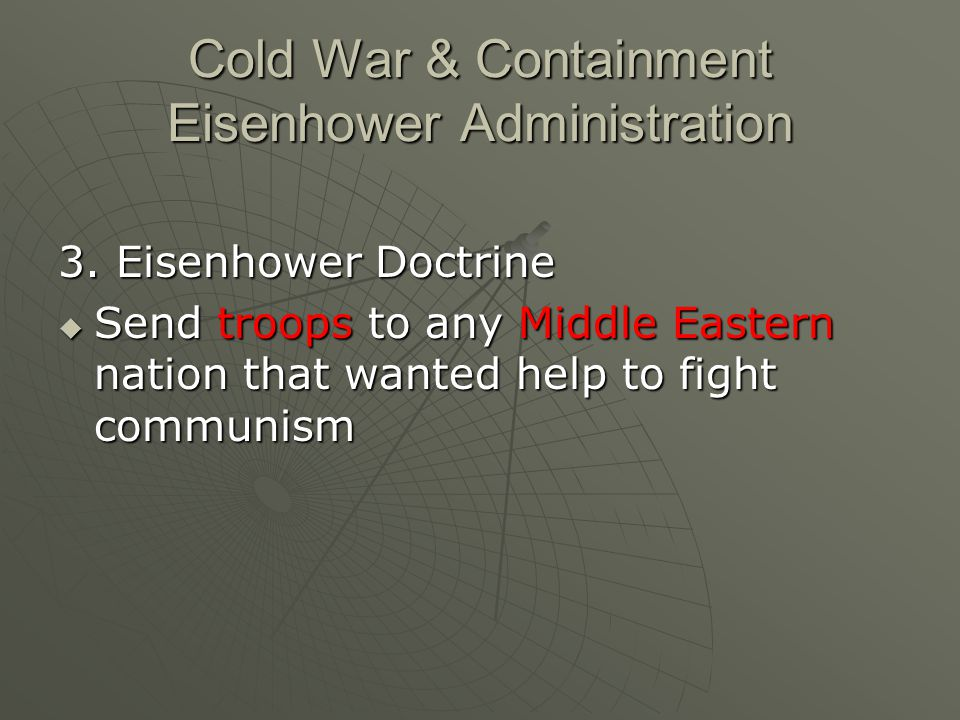 Cold War & Containment Eisenhower Administration 3.