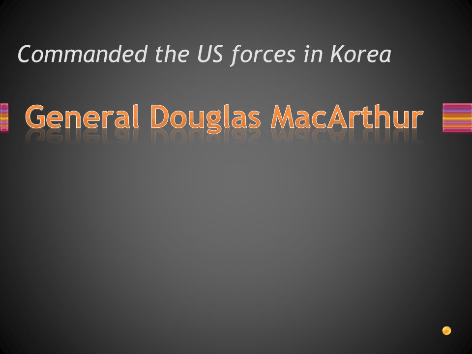 Commanded the US forces in Korea