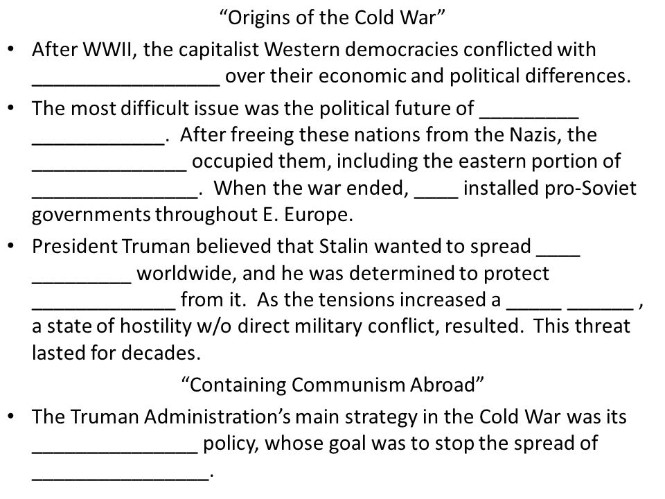 """""""Origins of the Cold War"""" After WWII, the capitalist Western democracies conflicted with _________________ over their economic and political differenc"""