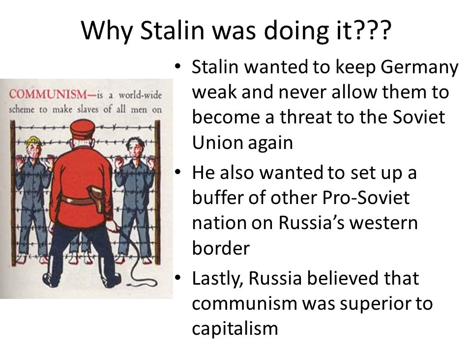 Why Stalin was doing it??.