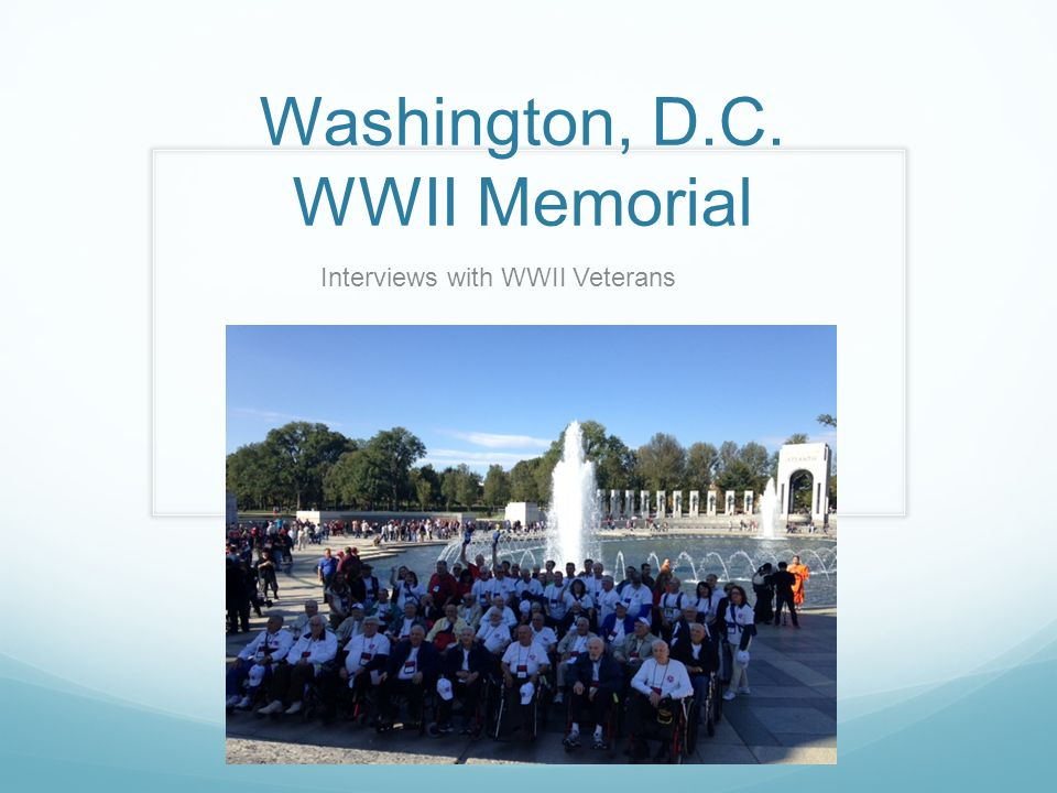 Washington, D.C. WWII Memorial Interviews with WWII Veterans