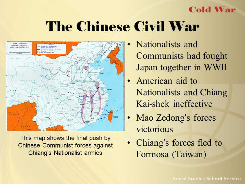 The Chinese Civil War Nationalists and Communists had fought Japan together in WWII American aid to Nationalists and Chiang Kai-shek ineffective Mao Z