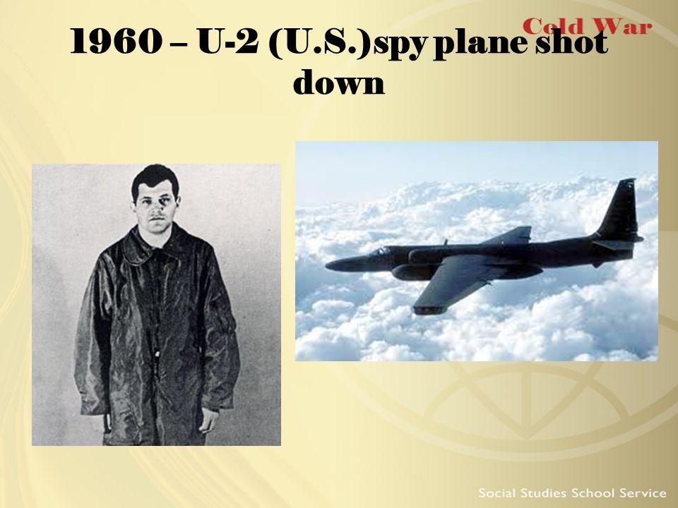 1960 – U-2 (U.S.)spy plane shot down