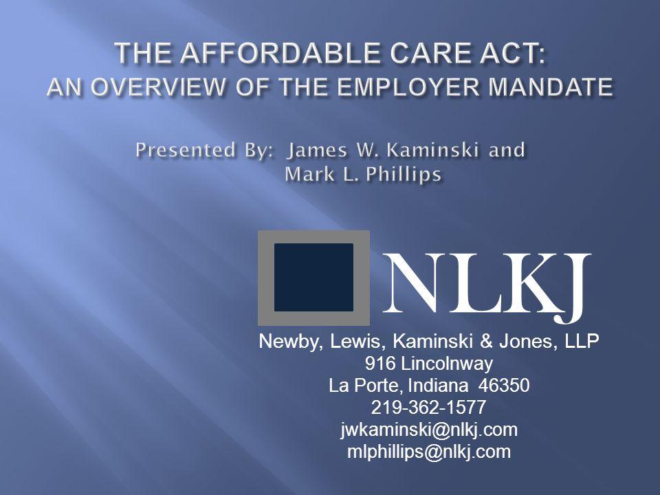 Newby, Lewis, Kaminski & Jones, LLP 916 Lincolnway La Porte, Indiana 46350 219-362-1577 jwkaminski@nlkj.com mlphillips@nlkj.com NLKJ
