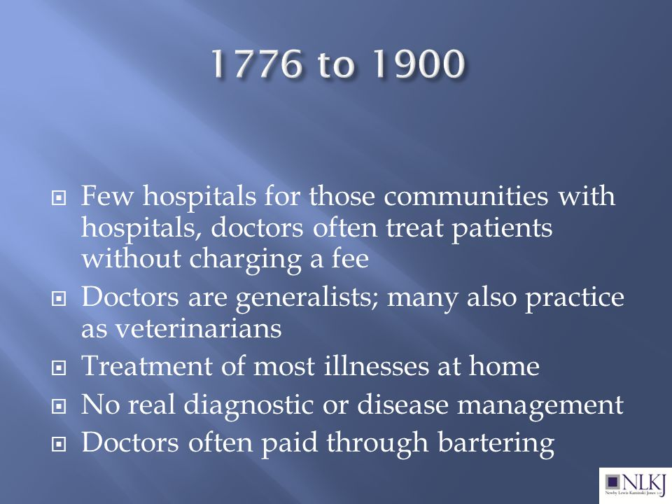  Few hospitals for those communities with hospitals, doctors often treat patients without charging a fee  Doctors are generalists; many also practice as veterinarians  Treatment of most illnesses at home  No real diagnostic or disease management  Doctors often paid through bartering
