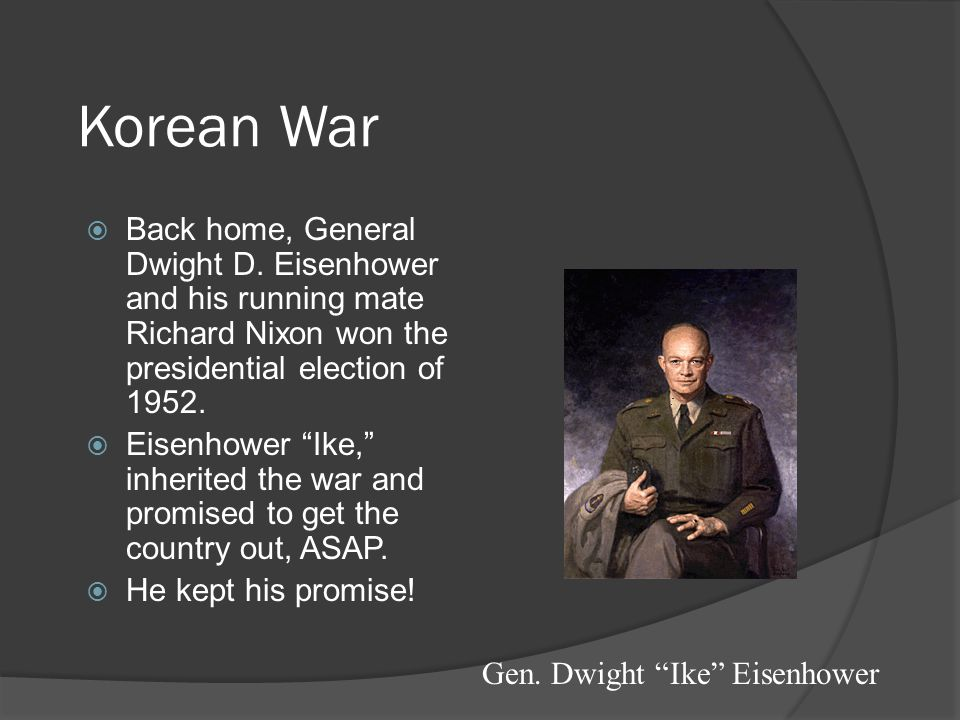 Korean War  Back home, General Dwight D.