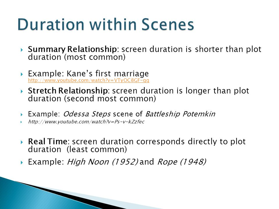  Summary Relationship: screen duration is shorter than plot duration (most common)  Example: Kane's first marriage http://www.youtube.com/watch?v=VT