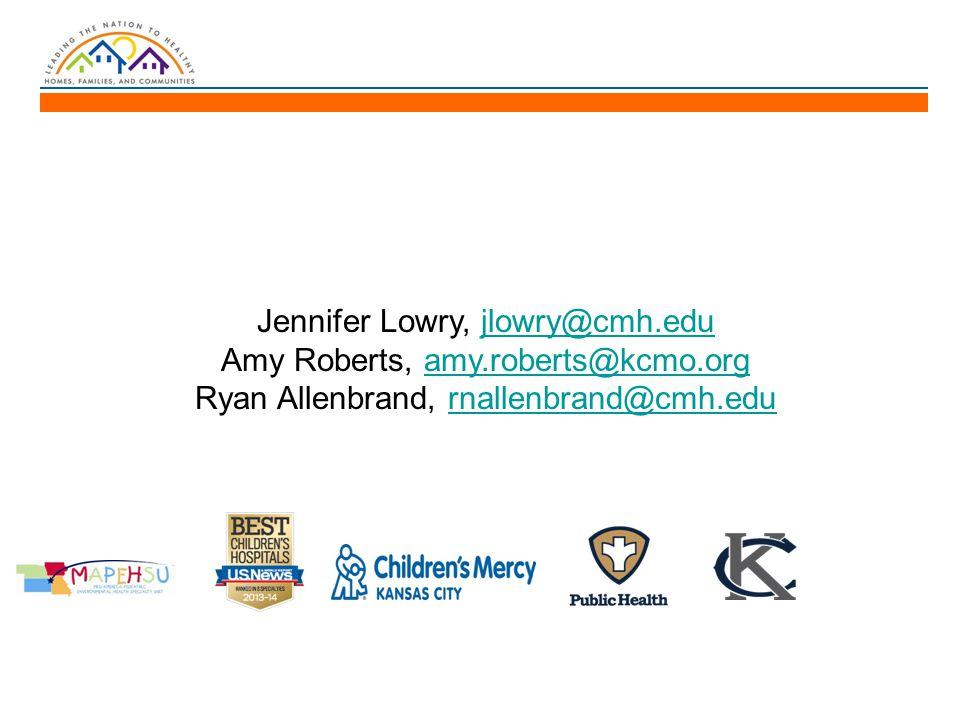 Jennifer Lowry, jlowry@cmh.edujlowry@cmh.edu Amy Roberts, amy.roberts@kcmo.orgamy.roberts@kcmo.org Ryan Allenbrand, rnallenbrand@cmh.edurnallenbrand@cmh.edu