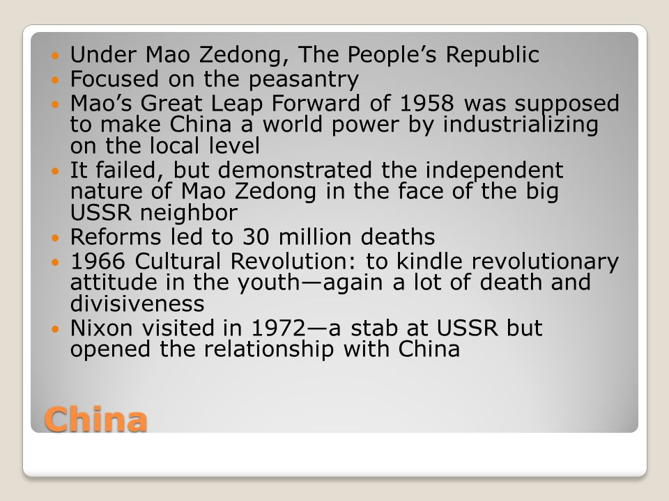 China Under Mao Zedong, The People's Republic Focused on the peasantry Mao's Great Leap Forward of 1958 was supposed to make China a world power by in