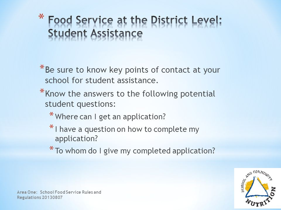 * Be sure to know key points of contact at your school for student assistance.