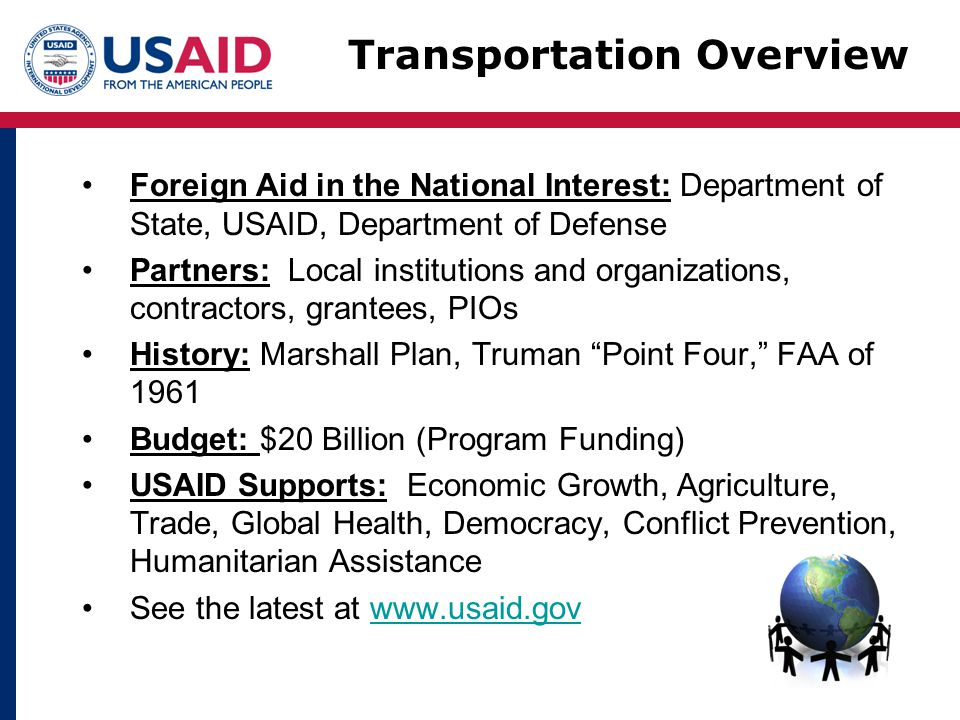 Foreign Aid in the National Interest: Department of State, USAID, Department of Defense Partners: Local institutions and organizations, contractors, g