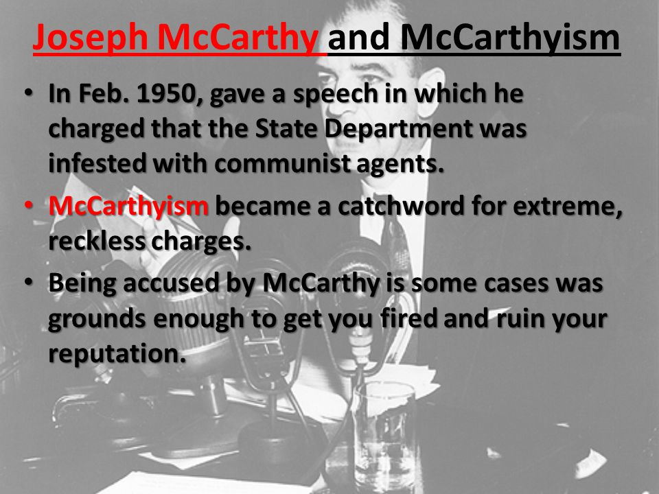Joseph McCarthy and McCarthyism In Feb.