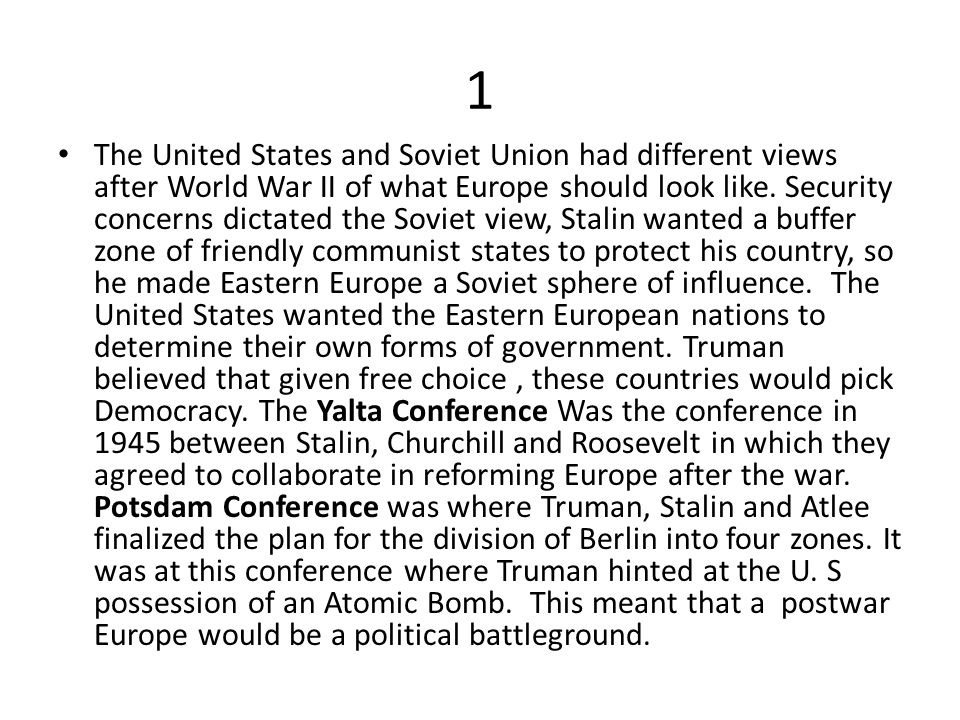 1 The United States and Soviet Union had different views after World War II of what Europe should look like.