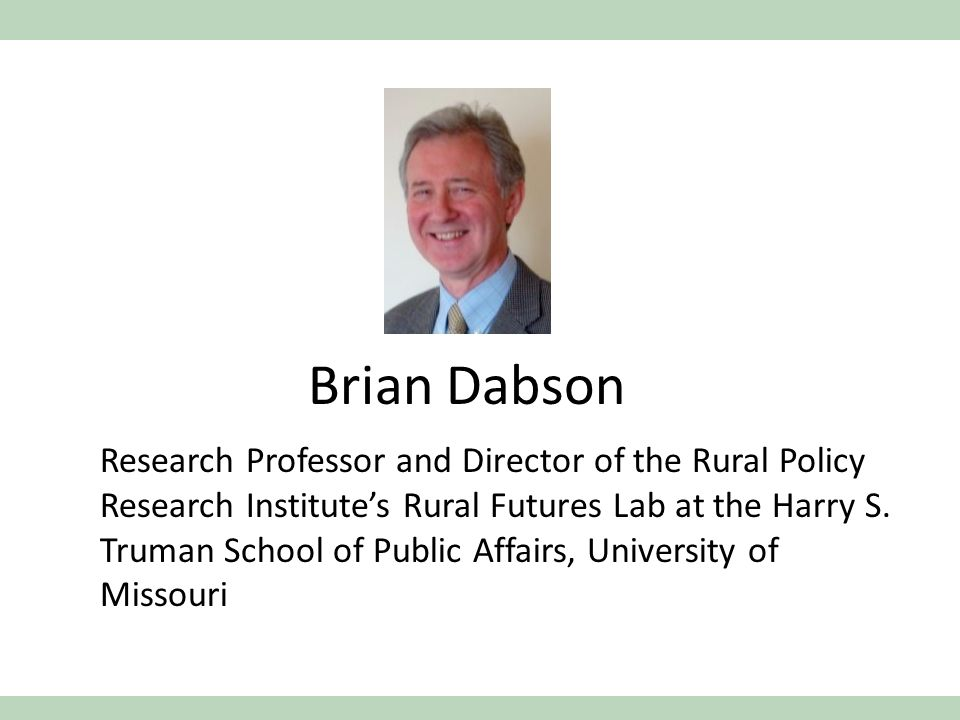Brian Dabson Research Professor and Director of the Rural Policy Research Institute's Rural Futures Lab at the Harry S.