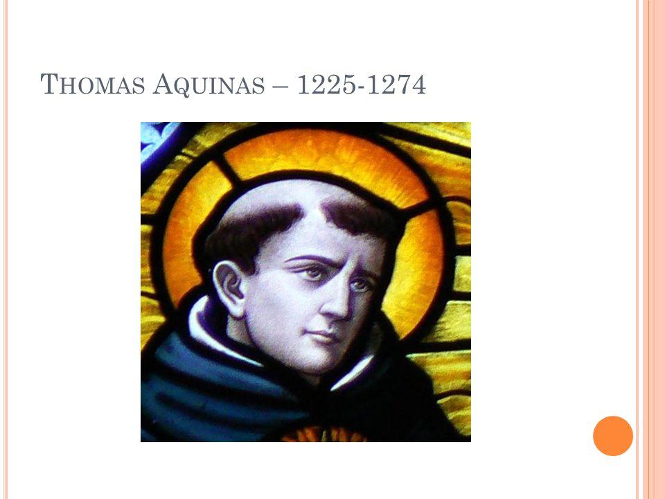 T HOMAS A QUINAS – 1225-1274