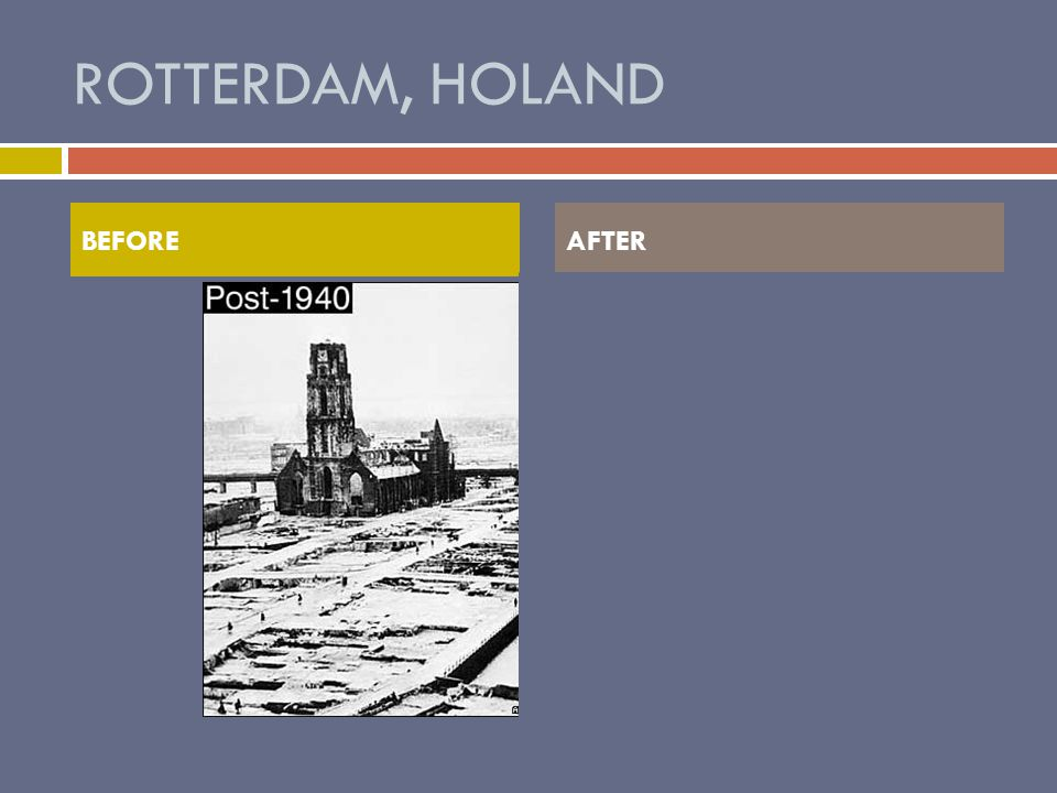 ROTTERDAM, HOLAND BEFOREAFTER