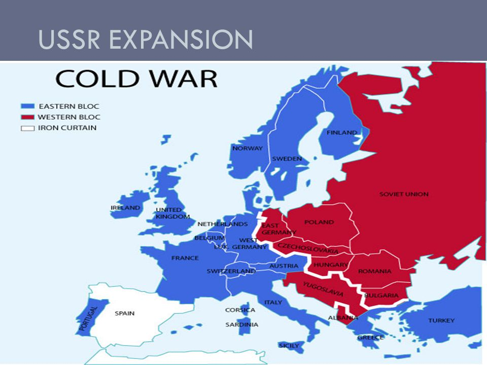 USSR EXPANSION 11947: Hungary and Romania 11948 Albania and Bulgaria 11948: Czechoslovakia 11948: Finland & Yugoslavia 11949: East Germany