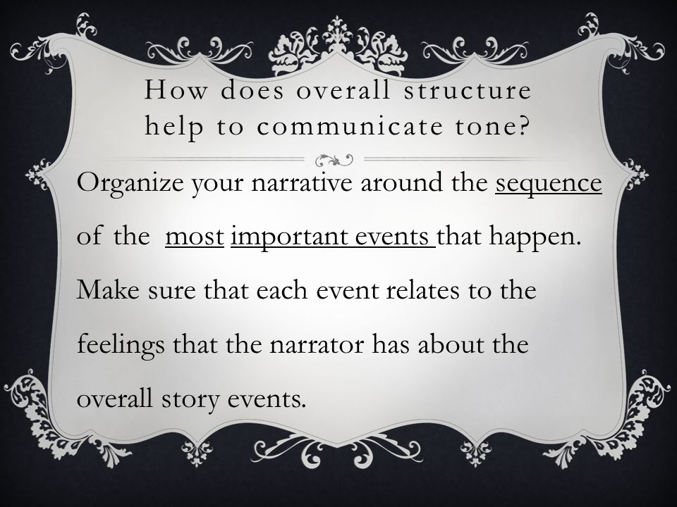How does overall structure help to communicate tone.