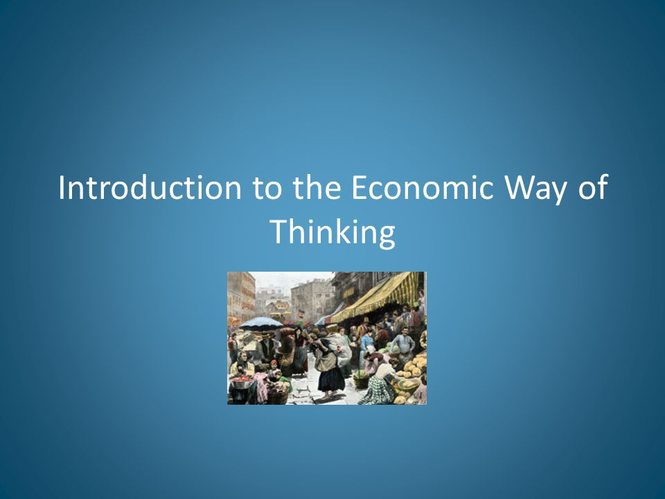 Introduction to the Economic Way of Thinking
