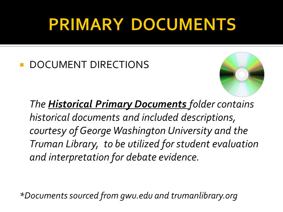  DOCUMENT DIRECTIONS The Historical Primary Documents folder contains historical documents and included descriptions, courtesy of George Washington U