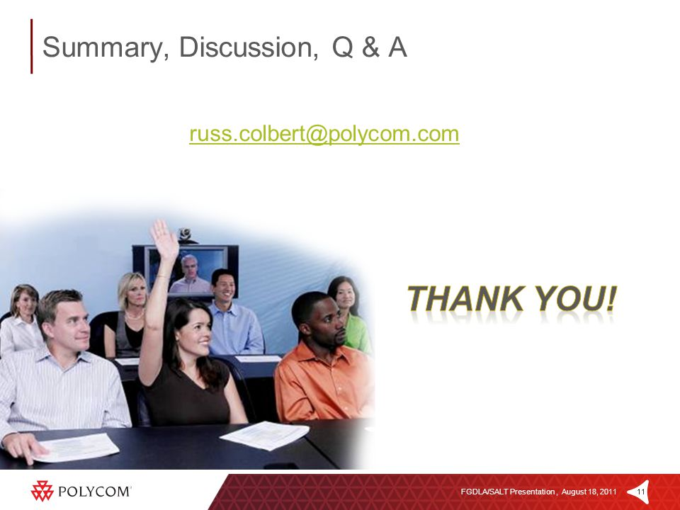 11FGDLA/SALT Presentation, August 18, 2011 Summary, Discussion, Q & A russ.colbert@polycom.com