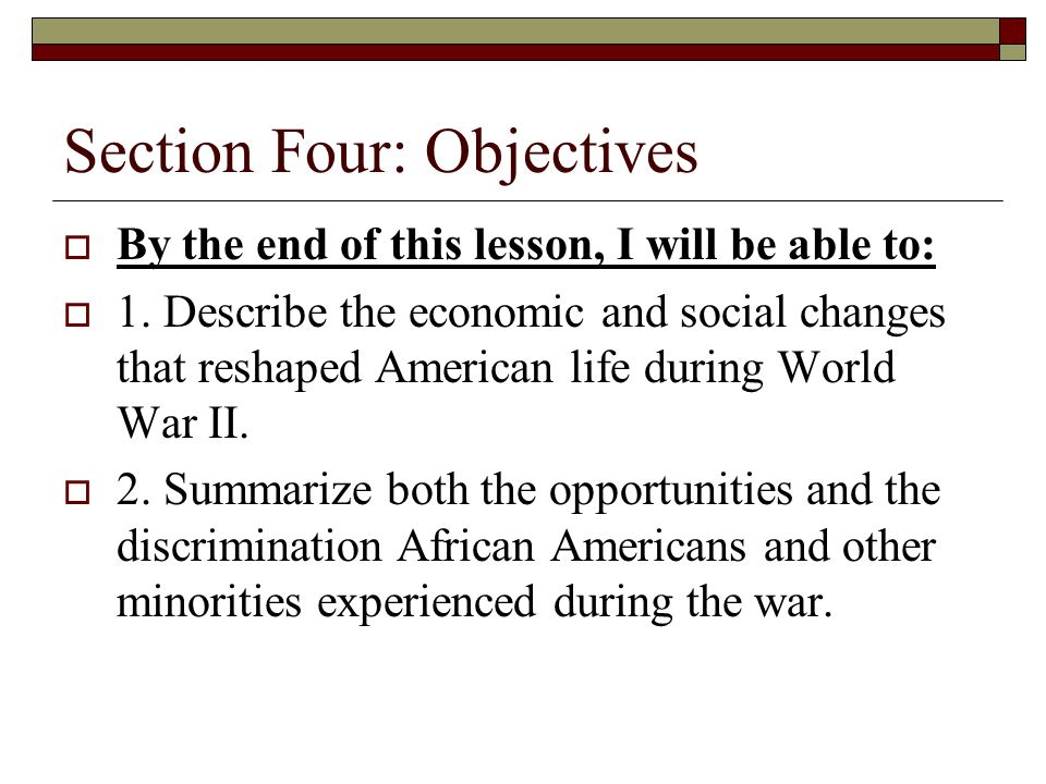 Section Four: Objectives  By the end of this lesson, I will be able to:  1.