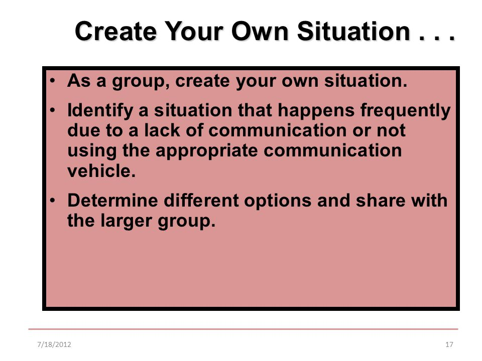 Create Your Own Situation... As a group, create your own situation.
