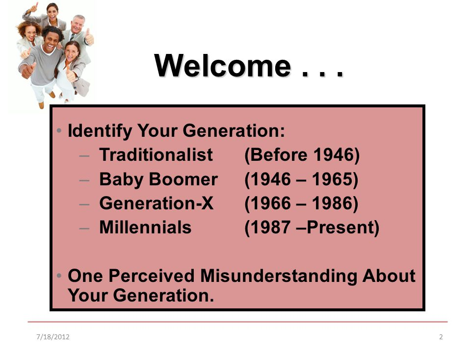 Objectives Objectives Define the key attributes of each generation (Traditionalists, Baby Boomers, Generation-X, & Millennials).