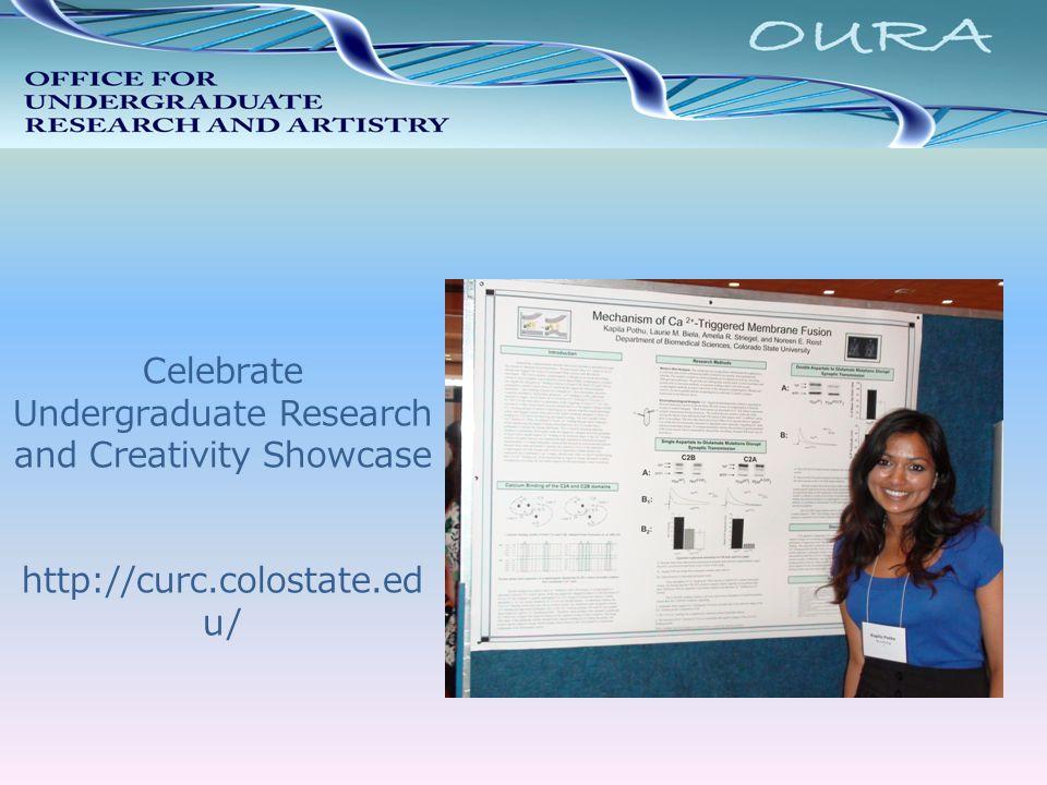 Celebrate Undergraduate Research and Creativity Showcase http://curc.colostate.ed u/