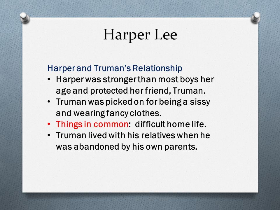 Harper Lee In 1959, Harper went to Kansas to help Truman research his novel, In Cold Blood.