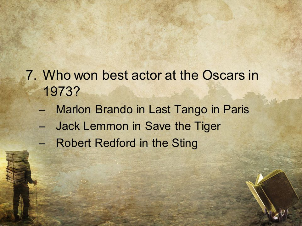 7.Who won best actor at the Oscars in 1973.