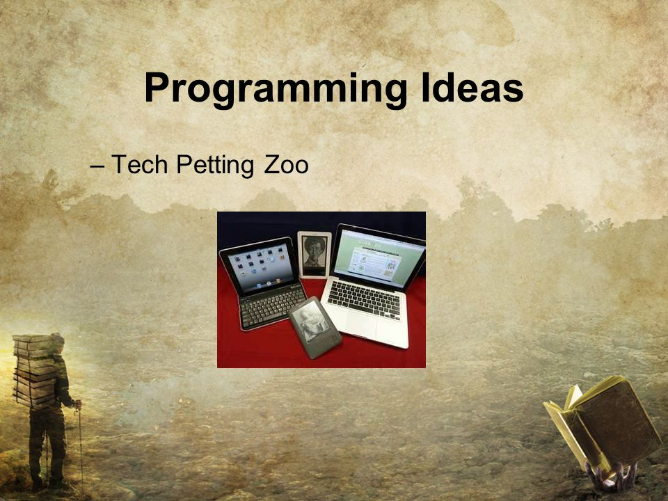 Programming Ideas –Tech Petting Zoo