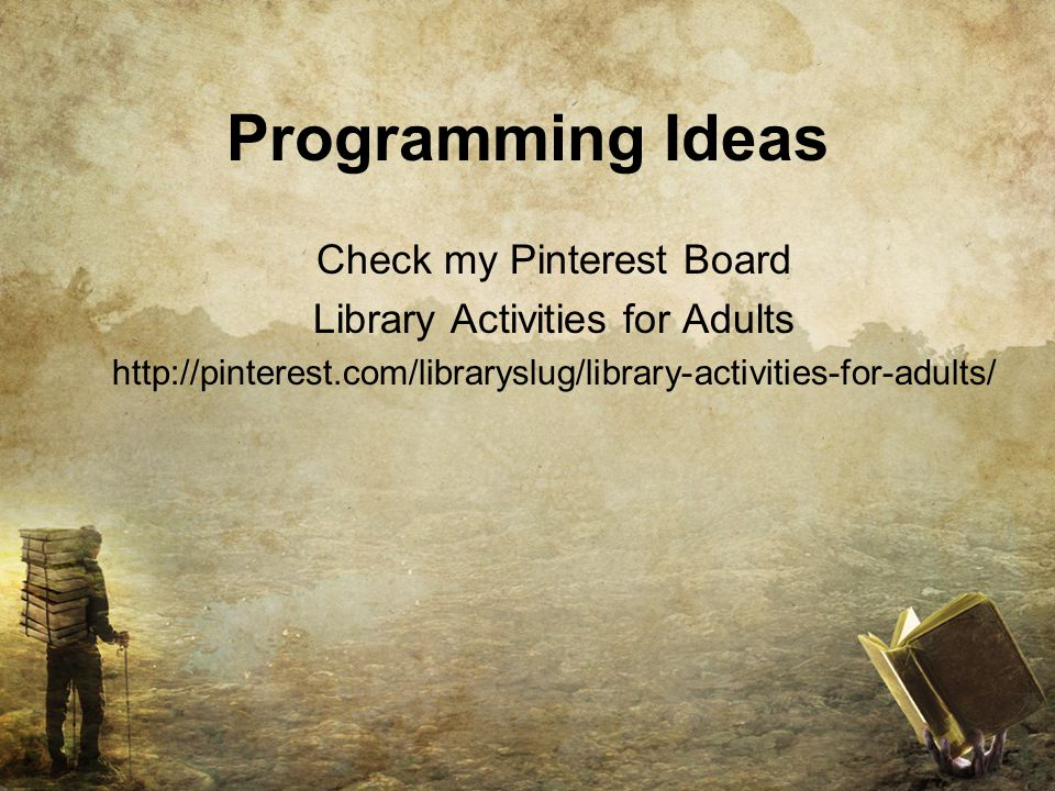 Programming Ideas Check my Pinterest Board Library Activities for Adults http://pinterest.com/libraryslug/library-activities-for-adults/
