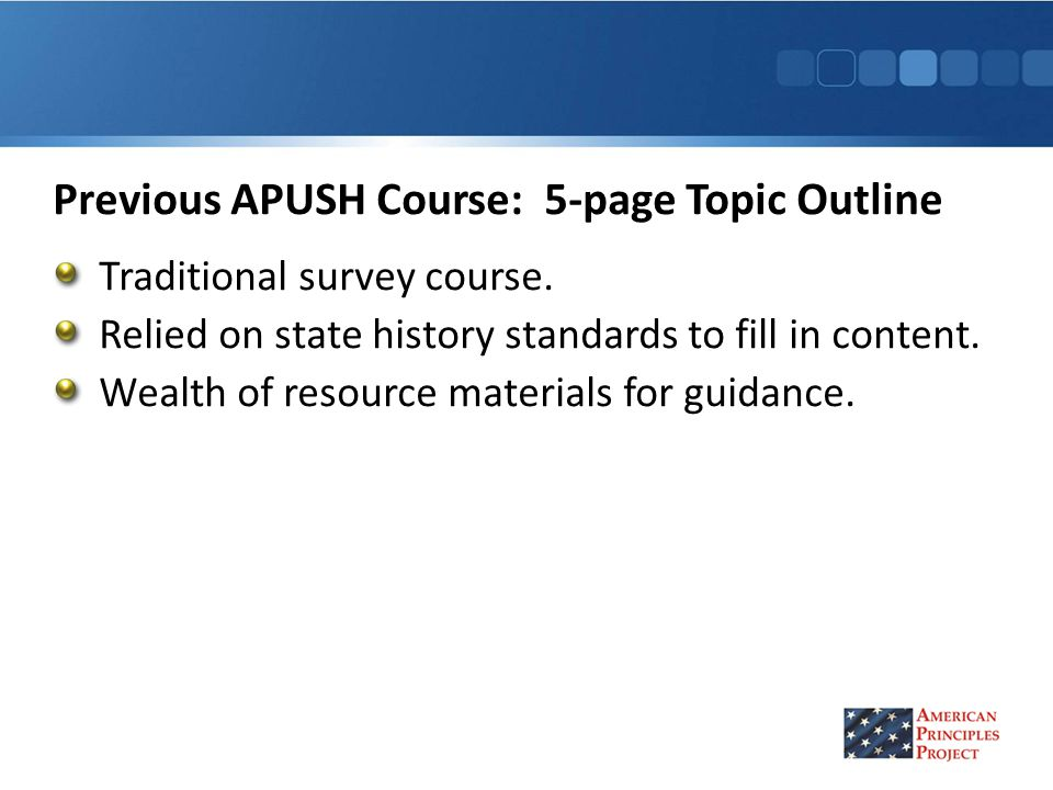 Previous APUSH Course: 5-page Topic Outline Traditional survey course.