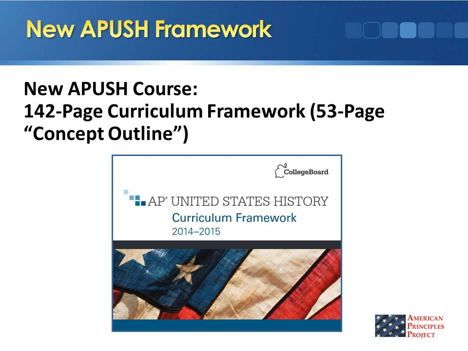 New APUSH Course: 142-Page Curriculum Framework (53-Page Concept Outline )