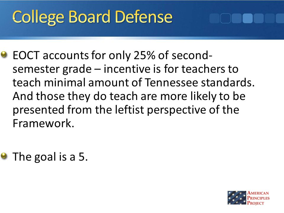 EOCT accounts for only 25% of second- semester grade – incentive is for teachers to teach minimal amount of Tennessee standards.