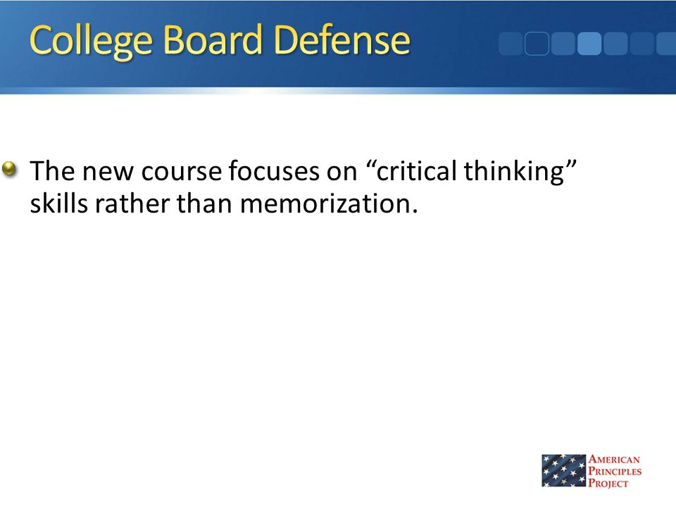 The new course focuses on critical thinking skills rather than memorization.