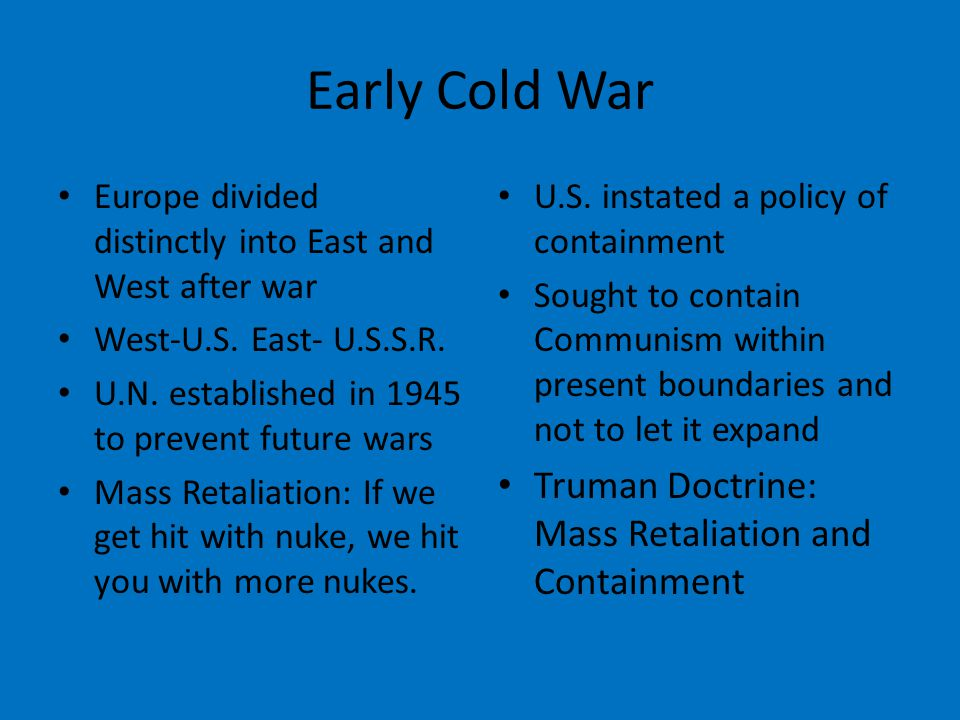 Early Cold War Europe divided distinctly into East and West after war West-U.S.
