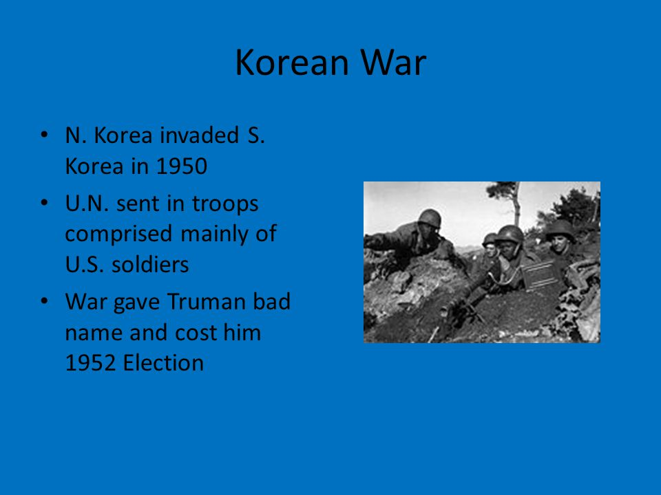 Korean War N. Korea invaded S. Korea in 1950 U.N.