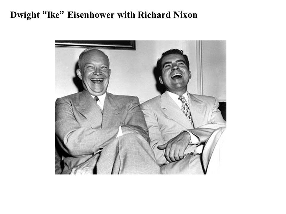 Dwight Ike Eisenhower with Richard Nixon